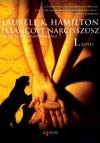 Leláncolt Nárcisszusz I-II. (Anita Blake, Vampire Hunter, #10) - Laurell K. Hamilton, Török Krisztina