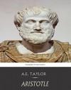 Aristotle - A.E. Taylor