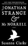 Jonathan Strange and Mr Norrell: A Novel - Susanna Clarke