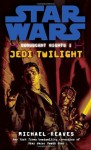 Jedi Twilight - Michael Reaves