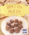 Biscuits & Slices - Jillian Stewart, Kate Cranshaw, Richard Hawke, Claire Leighton, Peter Harvey