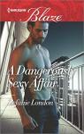 A Dangerously Sexy Affair (The Dangerous Bachelors Club) - Stefanie London