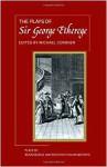 The Plays Of Sir George Etherege - Michael Cordner, George Etherege
