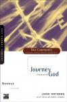 Exodus: Journey Toward God (New Community Bible Study Series) - John Ortberg, Kevin & Sherry Harney, Sherry Harney
