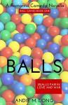 Balls: Ball Games Book One - Andie M. Long, Michelle Dunbar
