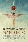 Towards a New Manifesto - Theodor W. Adorno