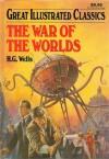 The War of the Worlds (Great Illustrated Classics) - Malvina G. Vogel, H.G. Wells, Brendan Lynch