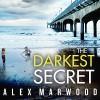 The Darkest Secret - Alex Marwood, Imogen Church, Hachette Audio