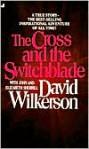 The Cross and the Switchblade - David Wilkerson, Elizabeth Sherrill, John Sherrill