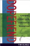 Dopefiend: A Father's Journey from Addiction to Redemption - Tim Elhajj