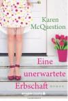 Eine unerwartete Erbschaft (German Edition) - Karen McQuestion, Annette Hahn