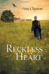Reckless Heart - Amy Clipston