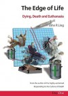 Edge Of Life, The: Dying, Death And Euthanasia - John Ling