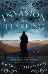The Invasion of the Tearling: A Novel - Erika Johansen