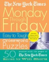 The New York Times Monday Through Friday Easy to Tough Crossword Puzzles: 50 Puzzles from the Pages of The New York Times (New York Times Crossword Puzzles) - The New York Times, Will Shortz, The New York Times