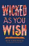 Wicked As You Wish - Rin Chupeco