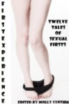 First Experience: Twelve Tales of Sexual Firsts - KZ Roth, Hope Parsons, Sally Whitley, Cindy Jameson, Molly Synthia, Tanya Tung, Marilyn More, Francine Forthright, Scarlett Stevens, Sandra Strike