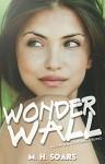 Wonderwall - M. H. Soars