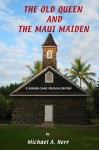 The Old Queen and the Maui Maiden by Michael Herr (2012-02-25) - Michael Herr