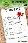 If Errands Could Kill - Jim Bronyaur