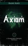 Axiom - Rainy Kaye