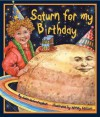 Saturn for My Birthday - John McGranaghan, Wendy Edelson