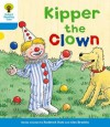 Kipper the Clown (Oxford Reading Tree, Stage 3, More Stories A) - Roderick Hunt, Gill Howell, Alex Brychta