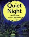 Quiet Night - Marilyn Singer, John Manders
