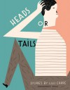 Heads Or Tails - Lilli Carré