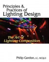 Principles and Practices of Lighting Design: The Art of Lighting Composition - Philip Gordon