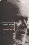 Chester Himes: A Life - James Sallis