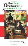 The Last Orchard in America - Michael Peck