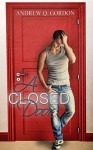A Closed Door: Sometimes when you leave to find yourself, you've left the answer behind. - Andrew Q. Gordon