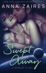 Swept Away: A Krinar Story - Anna Zaires, Dima Zales
