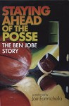 Staying Ahead of the Posse: The Ben Jobe Story - Joe Formichella