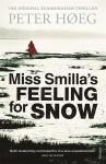 Miss Smilla's Feeling for Snow - Peter Høeg