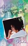 "Nadia Says; ""Get Creative, Parent"" - Nadia Nadia"