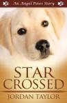 Star Crossed (Angel Paws) - Jordan Taylor