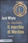 Il marchio di Merlino - Jack Whyte