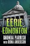 Eerie Edmonton - Rhonda Parrish