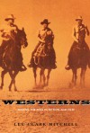 Westerns: Making the Man in Fiction and Film - Lee Clark Mitchell