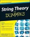 String Theory For Dummies - Andrew Zimmerman Jones, Daniel Robbins