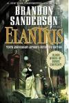 Elantris: Tenth Anniversary Author's Definitive Edition by Brandon Sanderson (2015-10-06) - Brandon Sanderson;
