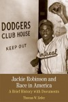 Jackie Robinson and Race in America: A Brief History with Documents - Thomas W. Zeiler
