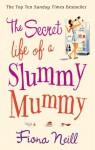 The Secret Life of a Slummy Mummy by Fiona Neill (31-Jan-2008) Paperback - Fiona Neill
