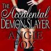 The Accidental Demon Slayer - Angie Fox, Lyssa Graham