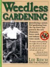 Weedless Gardening - Lee Reich, Michael A. Hill