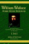 William Wallace: Robin Hood Revealed - Anthony Cooper, Paul Cooper