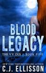 Blood Legacy: Adult Urban Fantasy (The V V Inn Book 5) - C.J. Ellisson, Tina Winograd