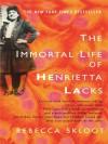 By Rebecca Skloot - The Immortal Life of Henrietta Lacks - Rebecca Skloot